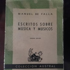 Libros antiguos: ESCRITOS SOBRE MÚSICA Y MÚSICOS. MANUEL DE FALLA. Lote 189630807