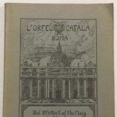 Libros antiguos: L'ORFEÓ CATALÀ A ROMA. RELACIÓ DEL PELEGRINATGE EFECTUAT ELS DIES 29 D'ABRIL AL 9 DE MAIG DE L'ANY S. Lote 191780765