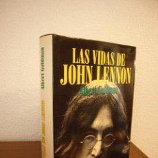Libros antiguos: ALBERT GOLDMAN: LAS VIDAS DE JOHN LENNON (PLAZA & JANÉS, 1989) TAPA DURA. PERFECTO.. Lote 192082127
