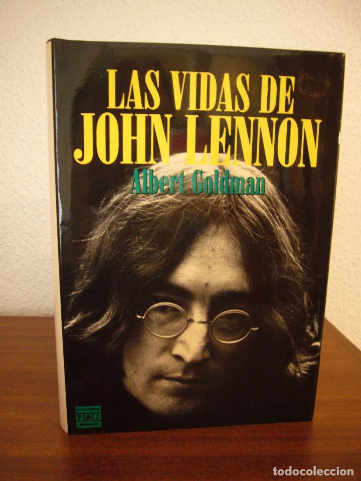 Libros antiguos: ALBERT GOLDMAN: LAS VIDAS DE JOHN LENNON (PLAZA & JANÉS, 1989) TAPA DURA. PERFECTO. - Foto 2 - 192082127