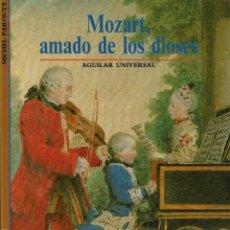 Libros antiguos: MOZART, AMADO DE LOS DIOSES. AGUILAR UNIVERSAL. V. Lote 192095181