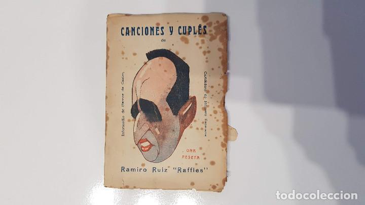 CANCIONES Y CUPLÉS. RAMIRO RUIZ RAFFLES 1925 FIRMADO Y DEDICADO POR EL AUTOR (Libros Antiguos, Raros y Curiosos - Bellas artes, ocio y coleccion - Música)