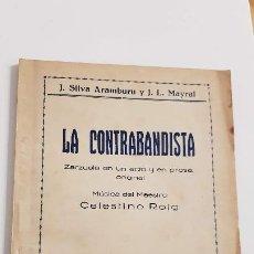 Libros antiguos: LA CONTRABANDISTA. ZARZUELA. SILVA ARAMBURU Y MAYRA. DEDICADO Y FIRMADO 1925.. Lote 193750386