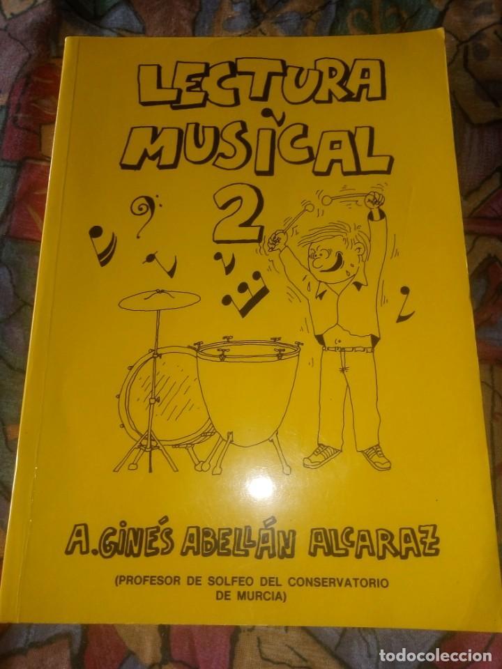 LECTURA MUSICAL 2 - A. GINÉS ABELLÁN - EDICIÓN 1987 (Libros Antiguos, Raros y Curiosos - Bellas artes, ocio y coleccion - Música)