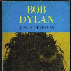 Libros antiguos: BOB DYLAN POR JESUS ORDOVAS COLECCION LOS JUGLARES NUMERO 1. Lote 194263918