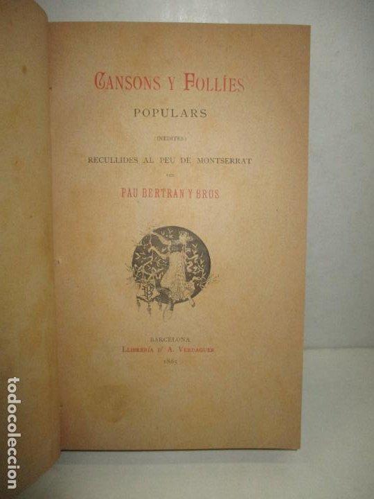 CANSONS Y FOLLIES POPULARS (INÉDITES). RECULLIDES AL PEU DE MONTSERRAT. BERTRAN Y BROS, PAU. 1885. (Libros Antiguos, Raros y Curiosos - Bellas artes, ocio y coleccion - Música)