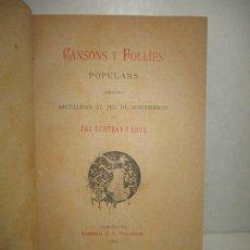 Libros antiguos: CANSONS Y FOLLIES POPULARS (INÉDITES). RECULLIDES AL PEU DE MONTSERRAT. BERTRAN Y BROS, PAU. 1885.. Lote 194393425