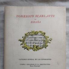 Libros antiguos: DOMENICO SCARLATTI EN ESPAÑA.UTOPÍA Y REALIDAD EN LA ARQUITECTURA. ICONOGRAFÍA MUSICAL.. Lote 194497732