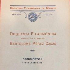Libros antiguos: SOCIEDAD FILARMONICA DE MADRID, ORQUESTA FILARMONICA DIRIGIDA POR BARTOLOME PEREZ CASAS 1924. Lote 194602196