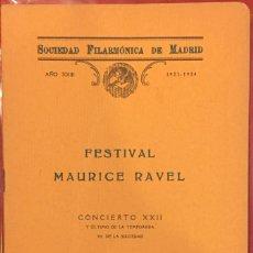 Libros antiguos: SOCIEDAD FILARMONICA DE MADRID, FESTIVAL MAURICE RAVEL CONCIERTO XXII 1924. Lote 194602582