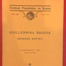 Libros antiguos: SOCIEDAD FILARMONICA DE MADRID, GUILLERMINA SUGGIA GEORGES REEVES 1924. Lote 194606707