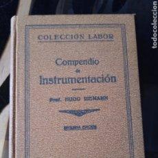 Libros antiguos: COMPENDIO DE INSTRUMENTACIÓN. COLECCIÓN LABOR. SEGUNDA EDICIÓN. AÑO 1930.. Lote 194774271