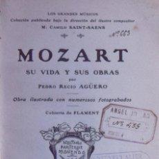 Libros antiguos: MOZART. SU VIDA Y SUS OBRAS - PEDRO RECIO AGÜERO. Lote 194880932