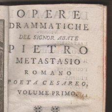 Libros antiguos: PIETRO METASTASIO: OPERE DRAMMATICHE. VOLUME PRIMO. NAPOLI, C. 1750. OPERA. Lote 194995597