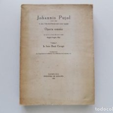 Libros antiguos: LIBRERIA GHOTICA. JOHANNIS PUJOL. OPERA OMNIA. IN FESTO BEATI GEORGII. 1926. FOLIO.ILUSTRADO.. Lote 195169926