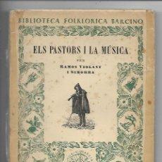 Livres anciens: ELS PASTORS I LA MUSICA PER RAMON VIOLANT I SIMORRA - ANY 1953. Lote 195188476