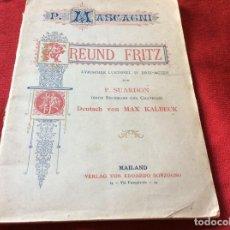 Libros antiguos: FREUND FRITZ: COMEDIA LÍRICA EN TRES ACTOS. POR PIETRO MASCAGNI, 1893. MUY ESCASO. ENVIO GRÁTIS.. Lote 195398158