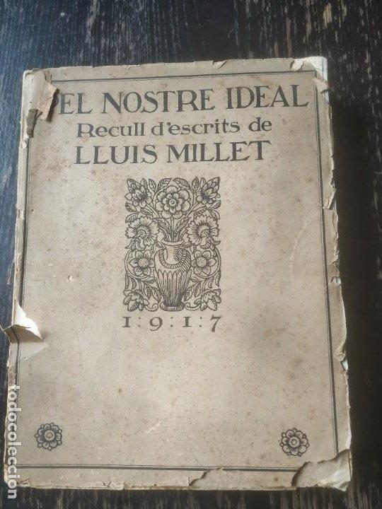 PEL NOSTRE IDEAL. RECULL D'ESCRITS DE LLUIS MILLET. 1917 (Libros Antiguos, Raros y Curiosos - Bellas artes, ocio y coleccion - Música)