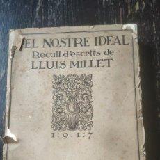 Libros antiguos: PEL NOSTRE IDEAL. RECULL D'ESCRITS DE LLUIS MILLET. 1917. Lote 195848752