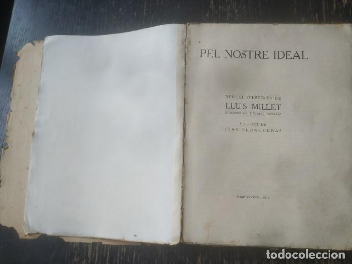 Libros antiguos: PEL NOSTRE IDEAL. RECULL DESCRITS DE LLUIS MILLET. 1917 - Foto 3 - 195848752