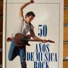 Libros antiguos: 50 AÑOS DE MÚSICA ROCK. Lote 195853413