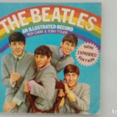 Livres anciens: THE BEATLES - AN ILLUSTRATED RECORD BY ROY CARR & TONY TYLER. Lote 195863916