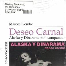 Libros antiguos: ALASKA Y DINARAMA DESEO CARNAL. ALASKA Y DINARAMA, MIL CAMPANAS: LIBRO NUEVO Y PRECINTADO FANGORIA. Lote 196455657
