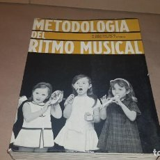 Libros antiguos: LIBRO METODOLOGÍA DEL RITMO MUSICAL. 1968. Lote 197084156