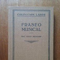 Livres anciens: FRASEO MUSICAL, HUGO RIEMANN, COLECCION EDITORIAL LABOR, 162, 1928. Lote 197085142