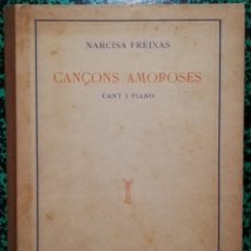 Libros antiguos: CANÇONS AMOROSES, CANT I PIANO - NARCISA FREIXAS - 2ª ED. BARCELONA 1916 - PJRB. Lote 197089862