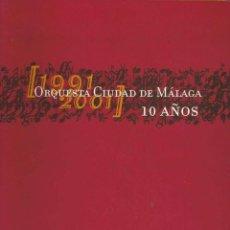 Libros antiguos: ORQUESTA CIUDAD DE MALAGA 10 AÑOS 1991-2001 AYUNTAMIENTO DE MALAGA JUNTA DE ANDALUCIA. Lote 197364281
