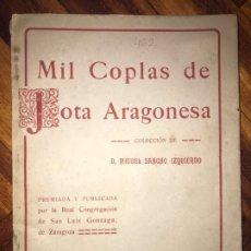 Libros antiguos: MIL COPLAS DE JOTA ARAGONESA , COLECCION DE D. MIGUEL SANCHO IZQUIERDO , 1911. RARO.. Lote 202996672