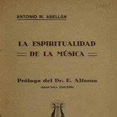 Livres anciens: LA ESPIRITUALIDAD DE LA MÚSICA - ANTONIO M. ABELLÁN. Lote 203070182