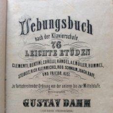 Libros antiguos: LIBRO DE EJERCICIOS DESPUÉS DE LA ESCUELA DE PIANO, ESTUDIOS FÁCILES. EDITADO POR GUSTAV DAMM, 1884.. Lote 204608906