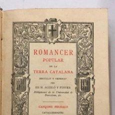 Libros antiguos: ROMANCER POPULAR DE LA TERRA CATALANA. CANÇONS FEUDALS. CAVALLERESQUES.. Lote 204759505