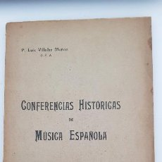Libros antiguos: CONFERENCIAS HISTÓRICAS DE MÚSICA ESPAÑOLA. Lote 204783892