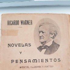 Libros antiguos: NOVELAS Y PENSAMIENTOS. RICARDO WAGNER.. Lote 205649462