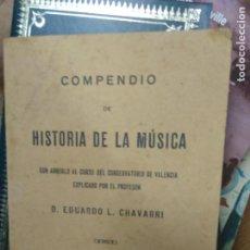 Libros antiguos: COMPENDIO DE HISTORIA DE LA MÚSICA, D. EDUARDO L. CHAVARRI. (AÑO 1930). L.2604-973. Lote 205898927