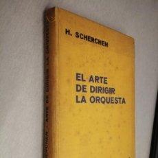 Libros antiguos: EL ARTE DE DIRIGIR LA ORQUESTA / HERMANN SCHERCHEN / EDITORIAL LABOR 1933. Lote 206377617