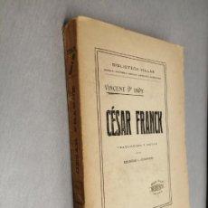 Libros antiguos: CÉSAR FRANCK / VINCENT D'INDY / BIBLIOTECA VILLAR - MANUEL VILLAR EDITOR 1917. Lote 206381046