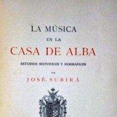 Libros antiguos: LA MÚSICA EN LA CASA DE ALBA. ESTUDIOS HISTÓRICOS Y BIOGRÁFICOS. Lote 208326495