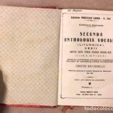 Livros antigos: SECUNDA ANTHOLOGIA VOCALIS (LITÚRGICA). ORESTES RAVANELLO. EDIZIONI MARCELLO CAPRA (TORINO).. Lote 208789953