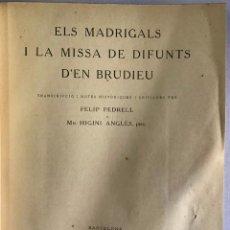 Libros antiguos: ELS MADRIGALS I LA MISSA DE DIFUNTS D'EN BRUDIEU.. Lote 209203770