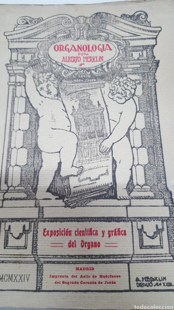MERKLIN, ALBERTO: ORGANOLOGÍA EXPOSICIÓN CIENTÍFICA Y GRÁFICA DEL ÓRGANO EN TODOS SUS ELEMENTOS 1924 (Libros Antiguos, Raros y Curiosos - Bellas artes, ocio y coleccion - Música)