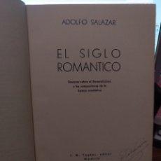 Libros antiguos: ADOLFO SALAZAR EL SIGLO ROMÁNTICO 1936. Lote 210251370