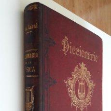 Libros antiguos: LUISA LACAL: DICCIONARIO DE LA MUSICA TÉCNICO, HISTÓRICO, BIO-BIBLIOGRÁFICO. AÑO 1899 1ª EDICIÓN. Lote 210396088