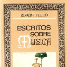 Libros antiguos: ESCRITOS SOBRE MUSICA - ROBERT FLUDD. Lote 210575068