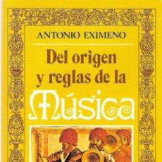Libros antiguos: DEL ORIGEN Y REGLAS DE LA MUSICA - ANTONIO EXIMENO. Lote 210575125