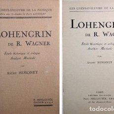 Libros antiguos: HIMONET, ANDRÉ. LOHENGRIN, DE RICHARD WAGNER. ÉTUDE HISTORIQUE ET CRITIQUE. ANALYSE MUSICALE. (1922). Lote 210582167