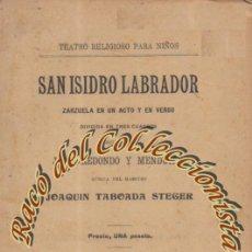 Libri antichi: SAN ISIDRO LABRADOR ZARZUELA EN UN ACTO Y EN VERSO, JUAN REDONDO Y MENDUIÑA, CASA DOTESIO, 1912. Lote 210969774